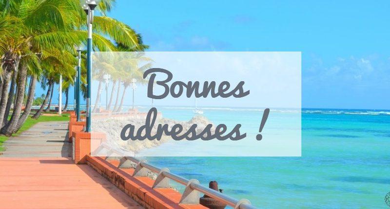 Guadeloupe, les bonnes adresses